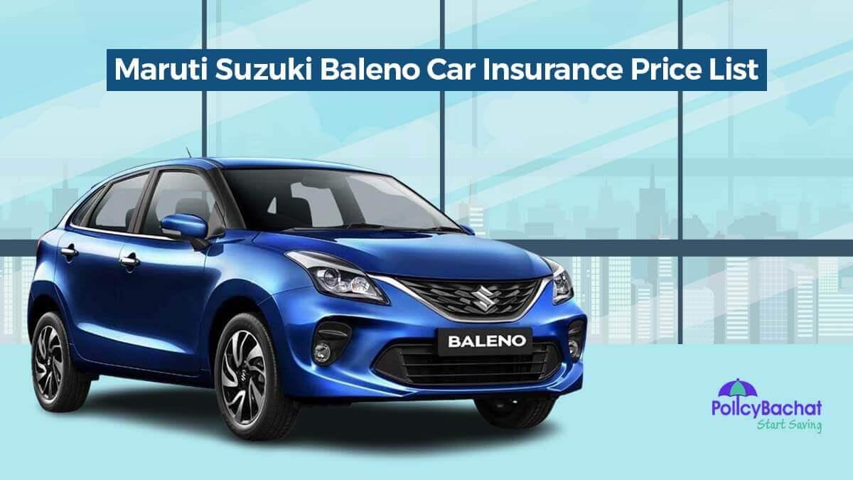 Online Auto Insurance Quotes >> Compare Maruti Suzuki Baleno Car Insurance Price